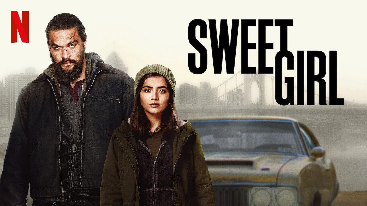 Netflix - Sweet Girl 2021 - Movie Review - Poetic Dustbin