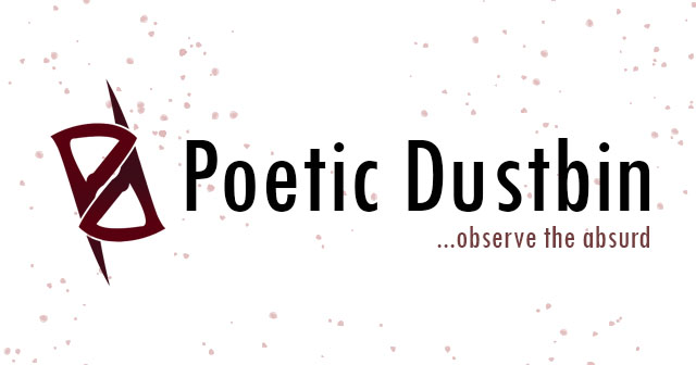 I am Poetic Dustbin - This is my Blog